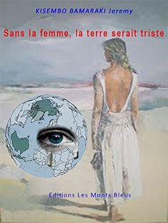 Sans la femme, la terre serait triste (Le péché originel ne provient pas de la femme t. 1) francais Satire, Caricature, Art Zen, France, Sad, Original Sin, Funny History, Books Online, Earth