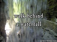 walk behind a water fall