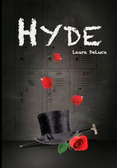 Word to Dreams: Tour & Guest Post: Hyde by Laura DeLuca PLUS a Giveaway