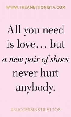 71 Best Shoes Sayings Images In 2019 Fashion Quotes Inspiring