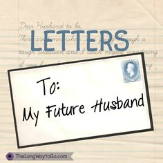 Letters to my future husband