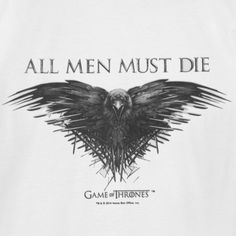 101 Game of Thrones T Shirts | 88. All Men Must Die Raven