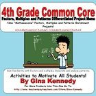 """This is a must have for any 4th grade common core classroom. Nine creative differentiated """"FACTORS, MULTIPLES  PATTERNS"""" math projects that co..."""