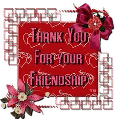 277147-Thank-You-For-Your-Friendship.gif 383×394 pixels
