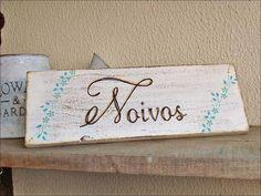 Placa Para Mesa - Noivos IV | Olha o que eu fiz...  #placaparacasamento  #festadecasamento #decordecasamento #wedding #weddingparty #weddingdecor