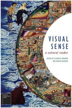 Visual Sense: A Cultural Reader (Sensory Formations) by Elizabeth Edwards