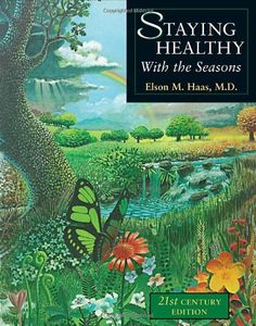 Staying Healthy With the Seasons Elson M Haas