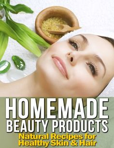 Free Kindle book for a limited time (download to your Kindle or Kindle for PC now before the price increases): Homemade Beauty Products: 100+ Natural Recipes for Healthy Skin & Hair