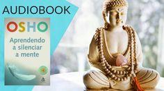 AudioBook: Osho - Aprendendo a Silenciar a Mente - #Desperte