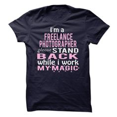 FREELANCE PHOTOGRAPHER MAGIC T-Shirts, Hoodies. SHOPPING NOW ==► https://www.sunfrog.com/Funny/FREELANCE-PHOTOGRAPHER--MAGIC.html?41382