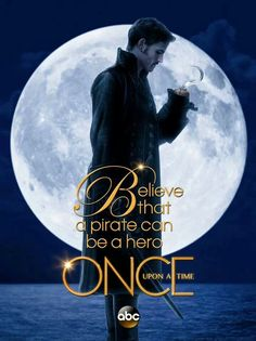 Believe that a pirate can be a hero - Captain Hook - Once Upon a Time - #SaveHenry