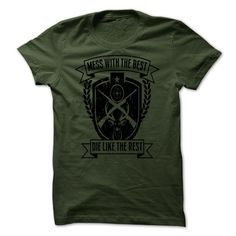 Mess with the Best, Die like the Rest T-Shirt Hoodie Sweatshirts eii. Check price ==► http://graphictshirts.xyz/?p=91746