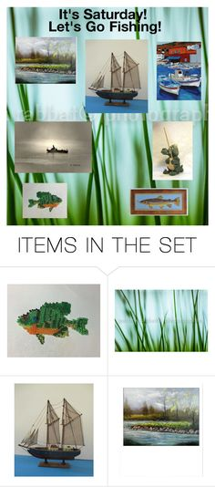 """""""It's Saturday!  Let's Go Fishing!"""" by claudeswoodcarving ❤ liked on Polyvore featuring art"""