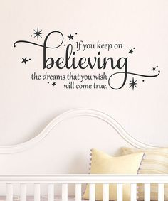 Another great find on #zulily! 'Keep On Believing' Wall Quotes™ Decal #zulilyfinds