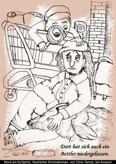 "Bettler am Supermarkt. ""Mord am Ku'damm"". Illustrierter Kriminalroman. / The beggar before the supermarket. ""Murder on the Kurfürstendamm"". Illustrated detective novel. www.gutenachtgeschichten24.com"
