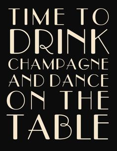 Time to Drink Champagne and Dane on the Table - Great Gatsby Wedding