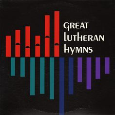 A Shrine to Minimal Vintage Album Cover Design: p33_great_lutheran_hymns.png