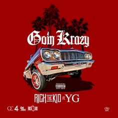 "Rich The Kid ft. YG ""Going Crazy""(Remix) ***Download & Spin Now*** #newmusic"