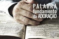 Palavra, Fundamento da Adoração