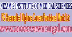 NIZAM'S INSTITUTE OF MEDICAL SCIENCES 2016 PG Paramedical Diploma Courses Provisional Merit List      NIZAM'S INSTITUTE OF MEDICAL SCIENCE...