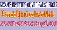 NIZAM'S INSTITUTE OF MEDICAL SCIENCES 2016 PG Paramedical Diploma Courses Provisional Merit List      NIZAM'S INSTITUTE OF MEDICAL SCIENCE...