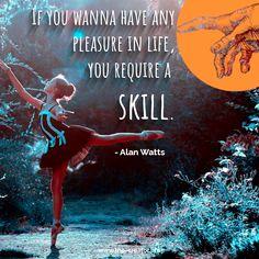 Welche Fähigkeit macht dein Wesen aus? #skill #sprüche #alanwatts #pleasure | Ganzer Post hier⤵️ Alan Watts, Other People, In This World, Survival, Poster, Instagram, Life, Glee, Posters