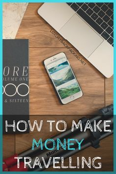 How to make money when travelling | Great ways to earn an income travelling | Travel Tips | Saving Money