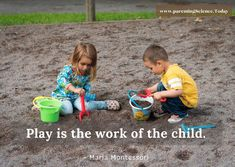 Play is the work of the child. - Maria Montessori