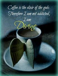 coffee is the elixir of the gods - sz  *