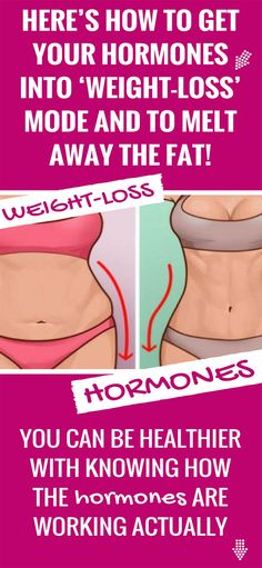 """How To Get your Hormones Into """"Weight-Loss"""" Mode And Melt Away Fat!"""