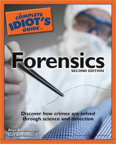 The Complete Idiot's Guide to Forensics