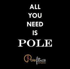 All you need is pole
