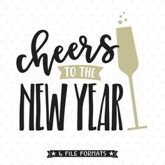 Cheers to the New Year SVG file for Cricut and Silhouette vinyl craft projects as well as scrap booking, card making and Iron on transfer crafts. New Years Eve Shirt, New Years Shirts, Vinyl Craft Projects, Vinyl Crafts, Quotes About New Year, New Year Sayings, Year Quotes, New Years Eve Quotes, New Year Message