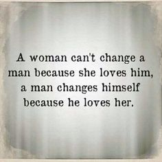 You can't change a man...