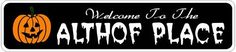 ALTHOF PLACE Lastname Halloween Sign - Welcome to Scary Decor, Autumn, Aluminum - 4 x 18 Inches by The Lizton Sign Shop. $12.99. Great Gift Idea. Predrillied for Hanging. 4 x 18 Inches. Rounded Corners. Aluminum Brand New Sign. ALTHOF PLACE Lastname Halloween Sign - Welcome to Scary Decor, Autumn, Aluminum 4 x 18 Inches - Aluminum personalized brand new sign for your Autumn and Halloween Decor. Made of aluminum and high quality lettering and graphics. Made to last for...