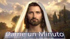 Dame un minuto - Mensaje de Jesús