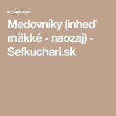 Medovníky (inheď mäkké - naozaj) - Sefkuchari.sk