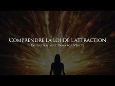 Yannick Vérité : Comprendre la loi de l'attraction - YouTube