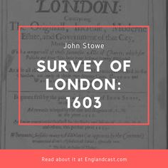 John Stowe: Grumpy Old Man with a Parchment Polaroid http://www.englandcast.com/2015/11/john-stows-survey-of-london/