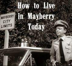 """Truth Without Excuse: 5 Keys - How to Live in Mayberry Today (4/5) """"Lead by Example"""""""