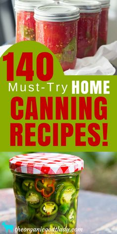140 Must-Try Home Canning Recipe! Preserving Food, Canning Food, Canning Vegetables, Canning Meat, Canning Fruit, Canning Jam and Jelly, Canning Soup, Canning Salsa, Self Sufficiency, Self Sufficient Homestead, Frugal and Self Sufficient Living
