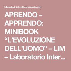 """APRENDO – APPRENDO: MINIBOOK """"L'EVOLUZIONE DELL'UOMO"""" – LIM – Laboratorio Interattivo Manuale"""
