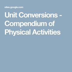 Unit Conversions - Compendium of Physical Activities