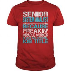 Awesome Tee For Senior System Analyst T Shirts, Hoodies. Get it now ==► https://www.sunfrog.com/LifeStyle/Awesome-Tee-For-Senior-System-Analyst-115899817-Red-Guys.html?57074 $22.99