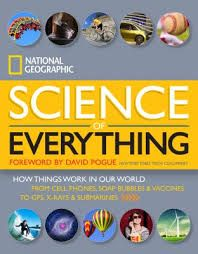 Kona's Pick. Science of Everything. By National Geographic. The Science of Everything takes readers on a fascinating tour, using plain talk, colorful photography, diagrams, and examples to explain the science behind all the things we take for granted. Click the link below to search the Keller Public Library catalog for this Adult Non-fiction book, http://fwl.ipac.dynixasp.com/ipac20/ipac.jsp?profile=kpl#focus. Posted 12/31/13.