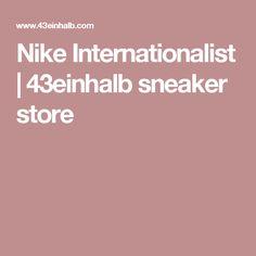 Nike Internationalist | 43einhalb sneaker store