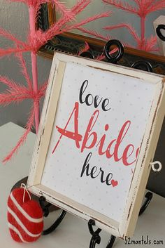 Love Abides Here printable from 52 Mantels