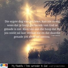 Die ergste dag van jou lewe, kan nie so erg wees dat jy buite die bereik van God se genade is nie. Counselling Training, Evening Greetings, Afrikaanse Quotes, Religious Quotes, Counseling, Self Love, Things To Think About, Ministry, Motivational