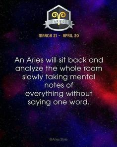 ♈️ An Aries will sit back and analyze the whole room slowly taking mental notes of everything without saying one word. Aries Taurus Cusp, Aries Zodiac Facts, Aries Astrology, Aries Quotes, Aries Horoscope, April Aries, All About Aries, Aries Baby, Aries Traits