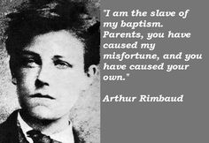 Arthur Rimbaud's quotes, famous and not much - QuotationOf . COM via Relatably.com